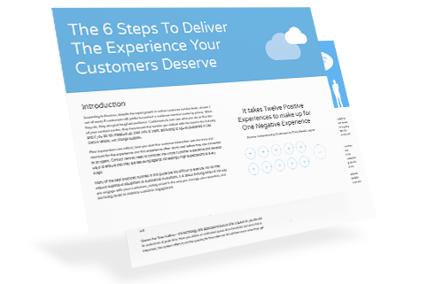 6 Steps To Deliver The Experience Your Customers Deserve