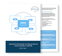 How Can Organizations Mitigate Exposure to Fraud Risk Within Their Contact Center?